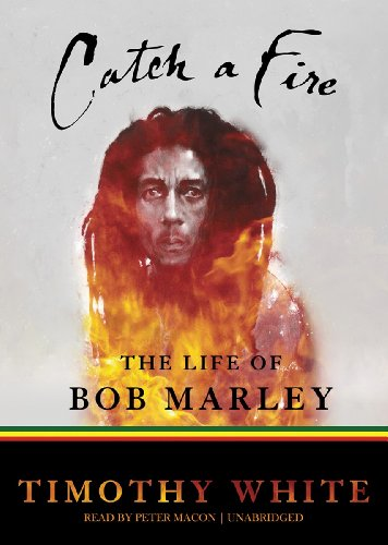 Catch a Fire - The Life of Bob Marley: Timothy White