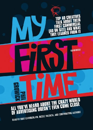 My First Time - Top Ad Creatives Talk about Their First Commercial (Ad or Site) and What They ...