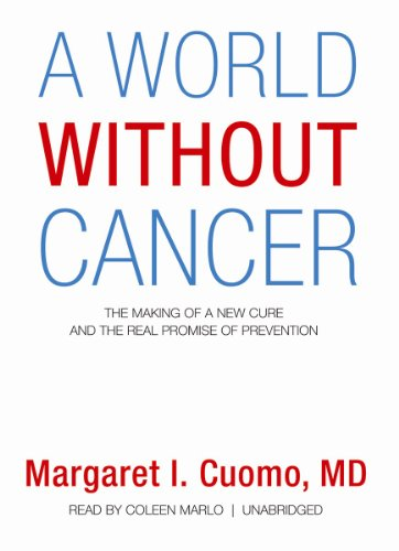 A World Without Cancer: The Making of a New Cure and the Real Promise of Prevention: Margaret I. ...