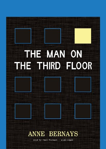 The Man on the Third Floor: Anne Bernays