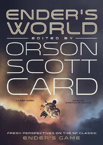 Ender's World - Fresh Perspectives on the SF Classic Ender's Game: Orson Scott Card