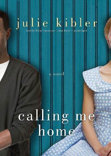 Calling Me Home: Julie Kibler