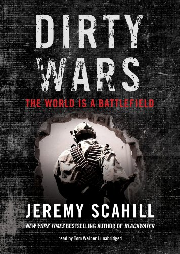 Dirty Wars - The World Is a Battlefield: Jeremy Scahill