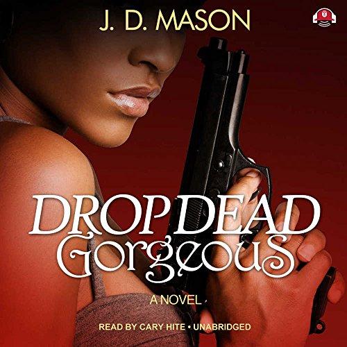 Drop Dead Gorgeous: Mason, J. D.