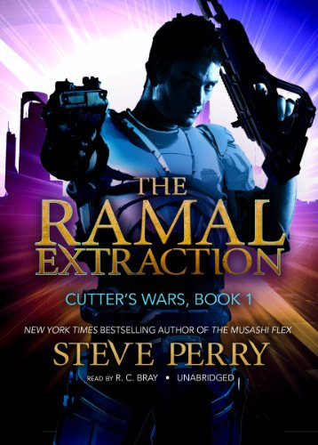 The Ramal Extraction (Cutter's Wars, Book 1): Steve Perry