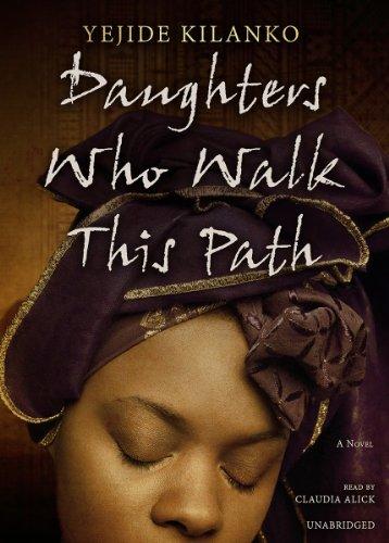 Daughters Who Walk This Path: Yejide Kilanko