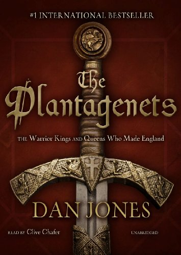 The Plantagenets: The Warrior Kings and Queens Who Made England (1470843536) by Dan Jones