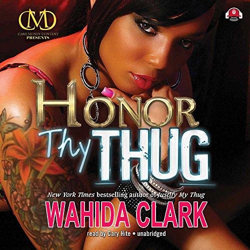 Honor Thy Thug (Thug Series, Book 7): Wahida Clark
