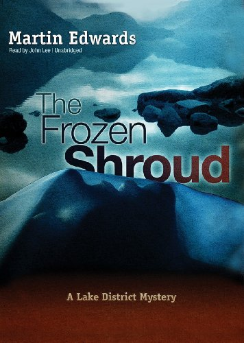 The Frozen Shroud - A Lake District Mystery: Martin Edwards