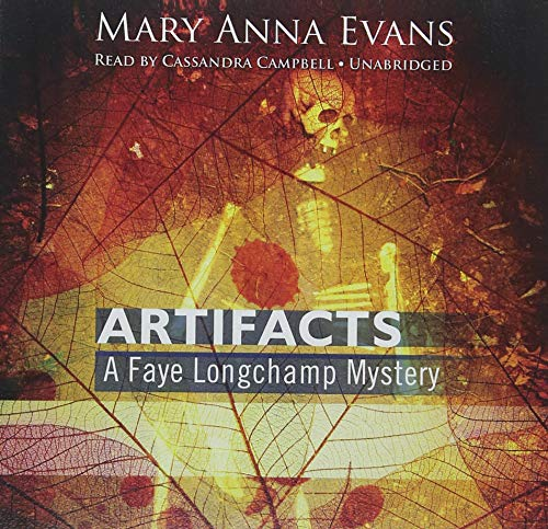 Artifacts - A Faye Longchamp Mystery: Mary Anna Evans