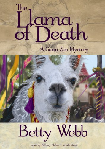 The Llama of Death: A Gunn Zoo Mystery (Gunn Zoo Mysteries (Audio)): Webb, Betty