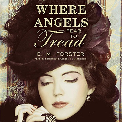 Where Angels Fear to Tread -: E. M. Forster