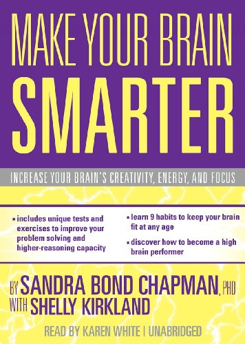 Make Your Brain Smarter: An Easy Plan to Increase Your Creativity, Energy, and Focus: Sandra Bond ...