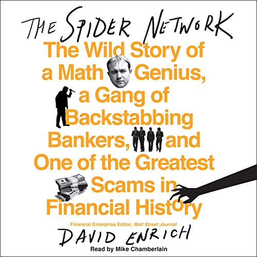 The Spider Network: The Wild Story of a Math Genius, a Gang of Backstabbing Bankers, and One of the...