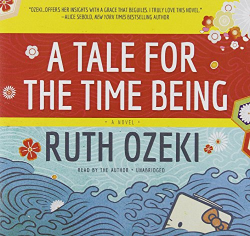 A Tale for the Time Being: [A Novel]: Ruth L Ozeki