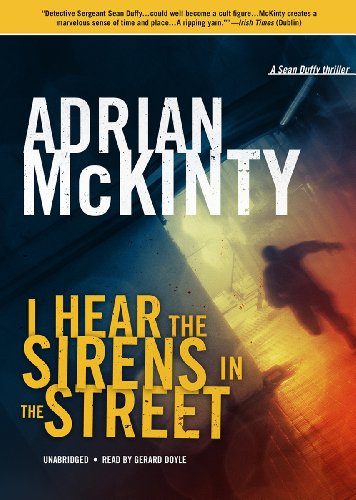 9781470879693: I Hear the Sirens in the Street: A Detective Sean Duffy Novel (The Troubles Trilogy, Book 2)