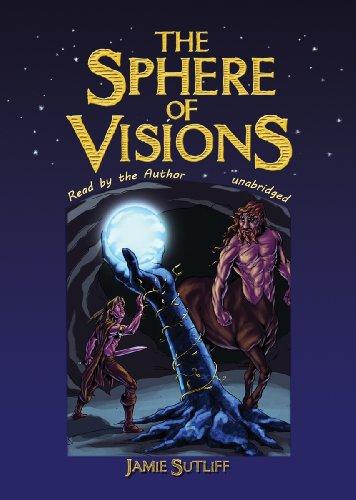 The Sphere of Visions (Elves of Owl's Head Mountain, Book 3): Jamie Sutliff