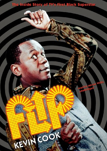 Flip: The Inside Story of TV's First Black Superstar: Kevin Cook