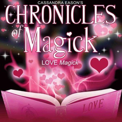 Love Magick (Chronicles of Magick)(Library Edition) (1470883422) by Cassandra Eason