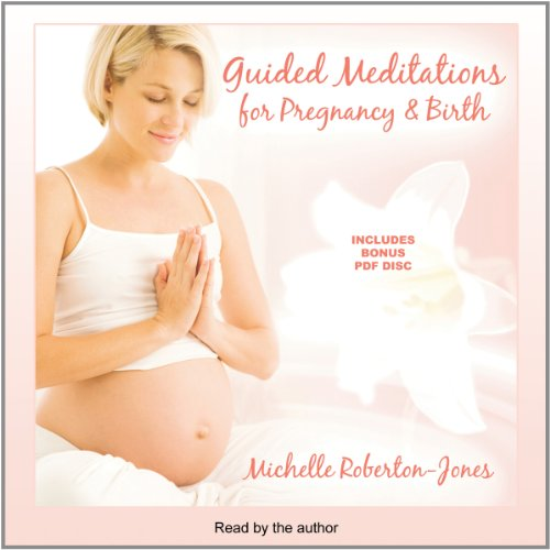Guided Meditations for Pregnancy & Birth -: Michelle Roberton-Jones