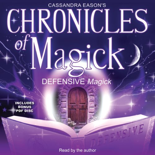 Chronicles of Magick: Defensive Magick -: Cassandra Eason