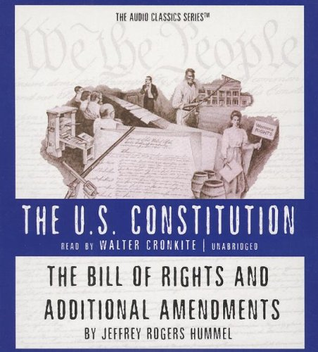 The Bill of Rights and Additional Amendments -: Jeffrey Rogers Hummel
