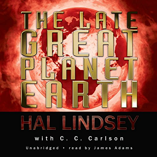 The Late Great Planet Earth: Hal Lindsey; C. C. Carlson