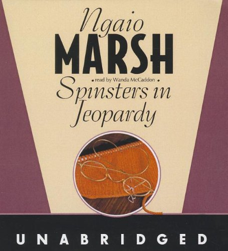 Spinsters in Jeopardy (Roderick Alleyn Mysteries): Marsh, Ngaio