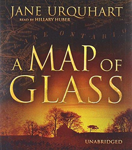 A Map of Glass -: Jane Urquhart