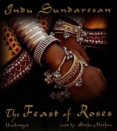 The Feast of Roses -: Indu Sundaresan