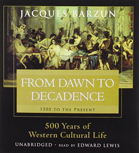 9781470887414: From Dawn to Decadence: 500 Years of Western Cultural Life, 1500 to the Present