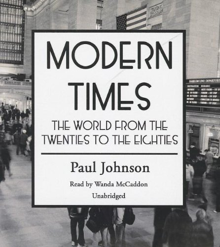 Modern Times: The World from the Twenties to the Eighties: Paul Johnson
