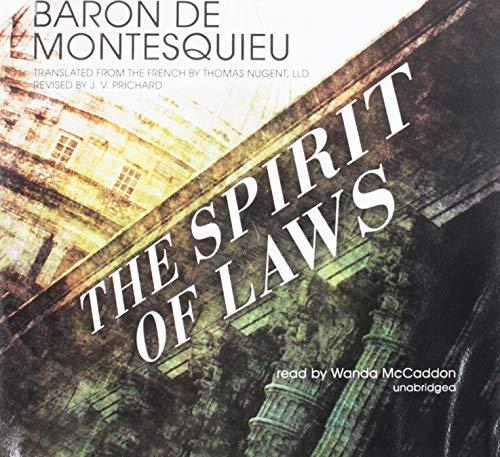The Spirit of Laws -: Baron de Montesquieu