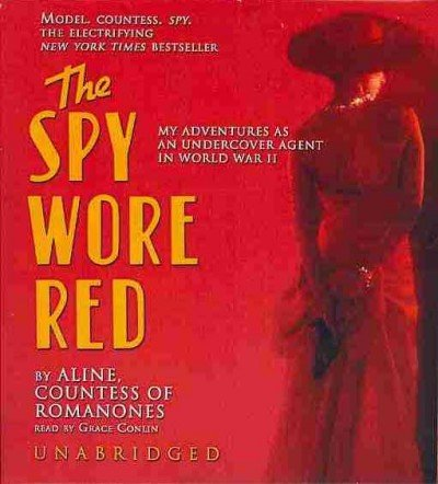 The Spy Wore Red - My Adventures as an Undercover Agent in World War II: Aline