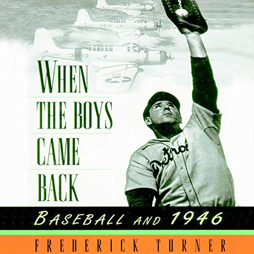 When the Boys Came Back - Baseball and 1946: Frederick Turner
