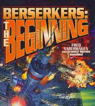 Berserkers - The Beginning: Fred Saberhagen