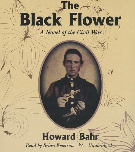 9781470888855: The Black Flower: A Novel of the Civil War