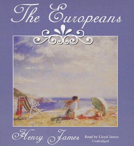 The Europeans: James, Henry