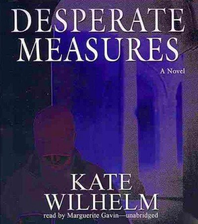 Desperate Measures -: Kate Wilhelm
