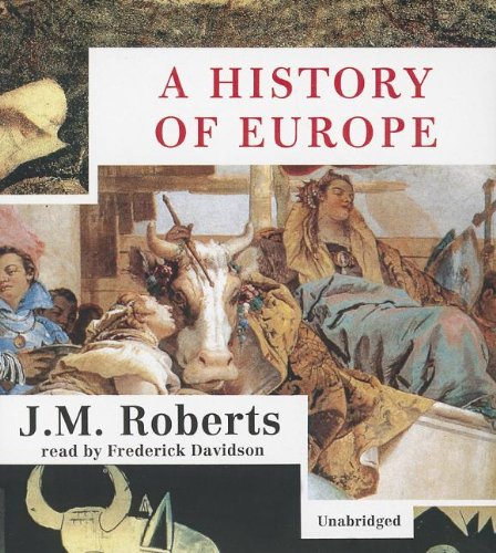 A History of Europe -: J. M. Roberts