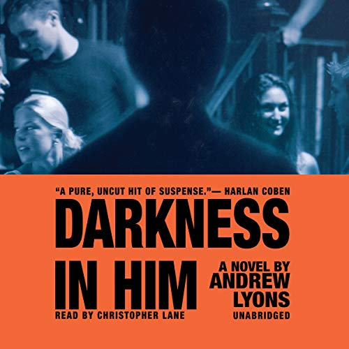 Darkness in Him -: Andrew Lyons