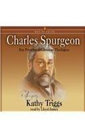Charles Spurgeon: Boy Preacher to Christian Theologian (Men and Women of Faith series): Kathy ...