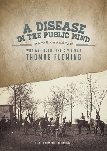 9781470897444: A Disease in the Public Mind: A New Understanding of Why We Fought the Civil War