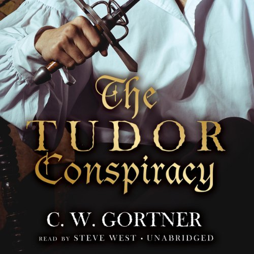 The Tudor Conspiracy -: C. W. Gortner