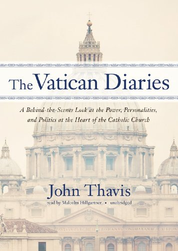 The Vatican Diaries - A Behind-the-Scenes Look at the Power, Personalities, and Politics at the ...