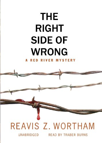 The Right Side of Wrong -: Reavis Z. Wortham