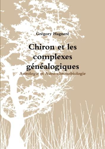 9781470906726: Chiron et les complexes généalogiques (French Edition)