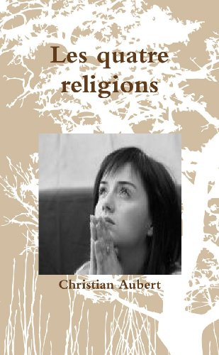 9781470915384: Les Quatre Religions (French Edition)