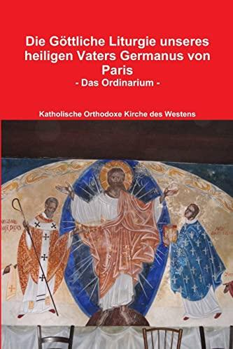 9781470919832: Die Göttliche Liturgie unseres heiligen Vaters Germanus von Paris
