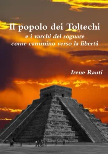 Il Popolo Dei Toltechi E I Varchi: Irene Rauti